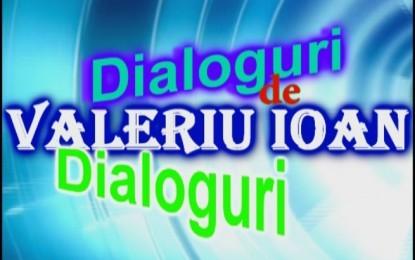 Dialoguri cu Valeriu Ioan 03.08.2019