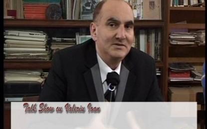 Talk Show cu Valeriu Ioan