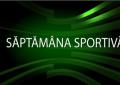 SAPTAMANA SPORTIVA 09.03.2015
